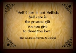 Self Care Isn't Selfish.